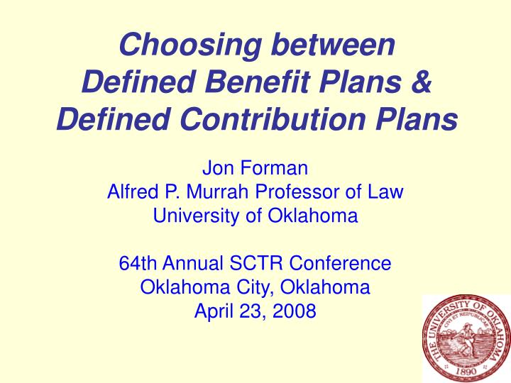 Choosing between defined benefit plans defined contribution plans
