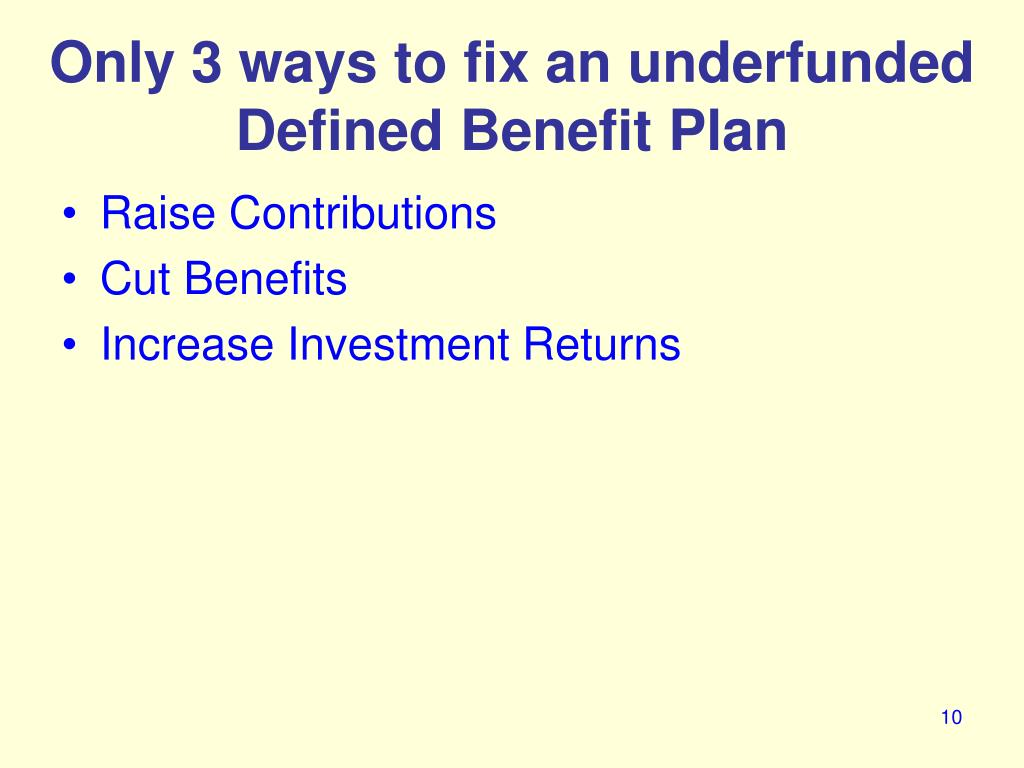 Only 3 ways to fix an underfunded Defined Benefit Plan
