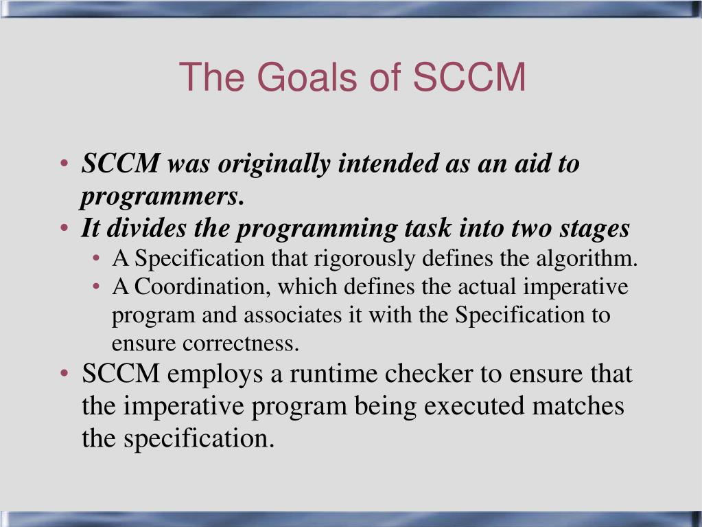 The Goals of SCCM