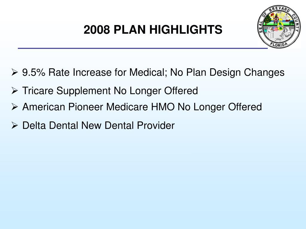 2008 PLAN HIGHLIGHTS