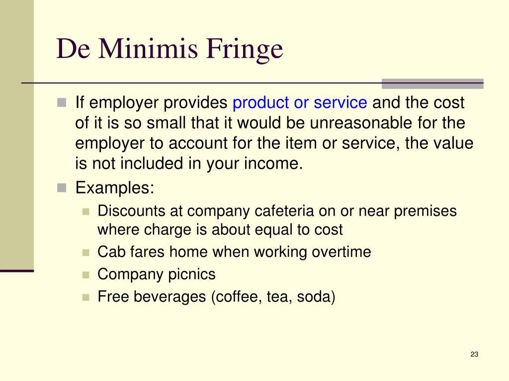 De Minimis Fringe