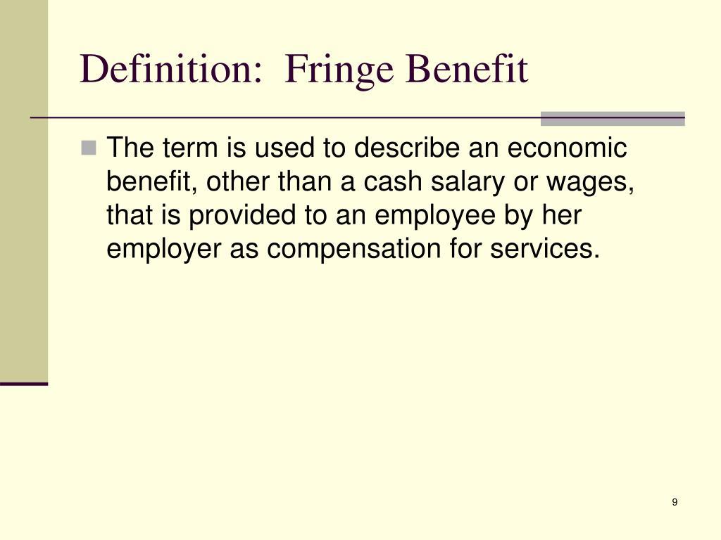 Definition:  Fringe Benefit