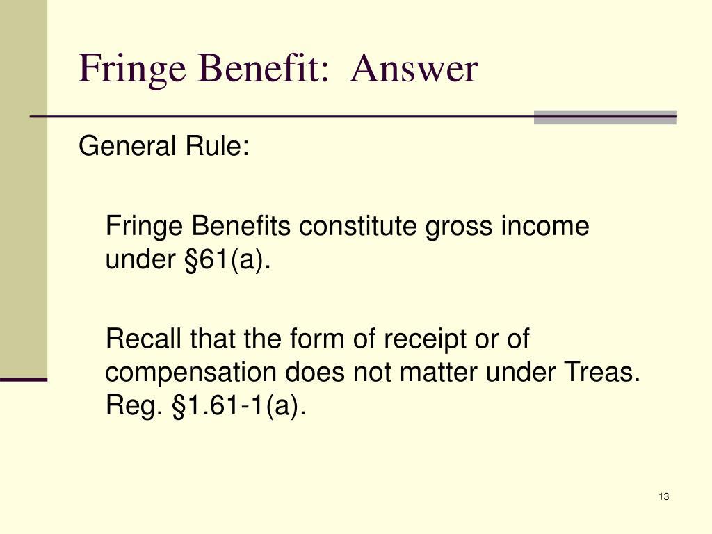 Fringe Benefit:  Answer