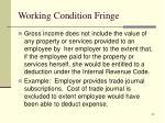 working condition fringe