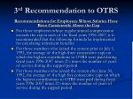 3 rd recommendation to otrs