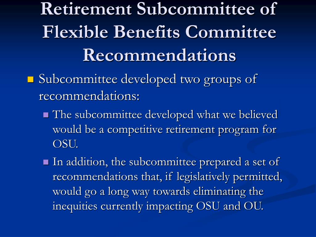 Retirement Subcommittee of Flexible Benefits Committee Recommendations