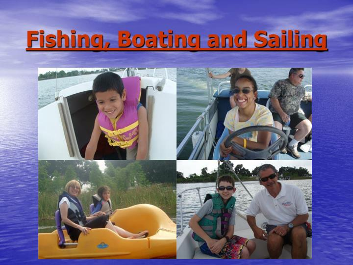 Fishing boating and sailing