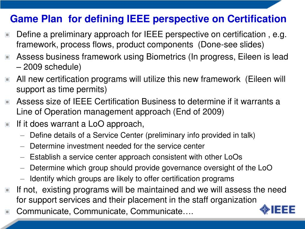 Game Plan  for defining IEEE perspective on Certification
