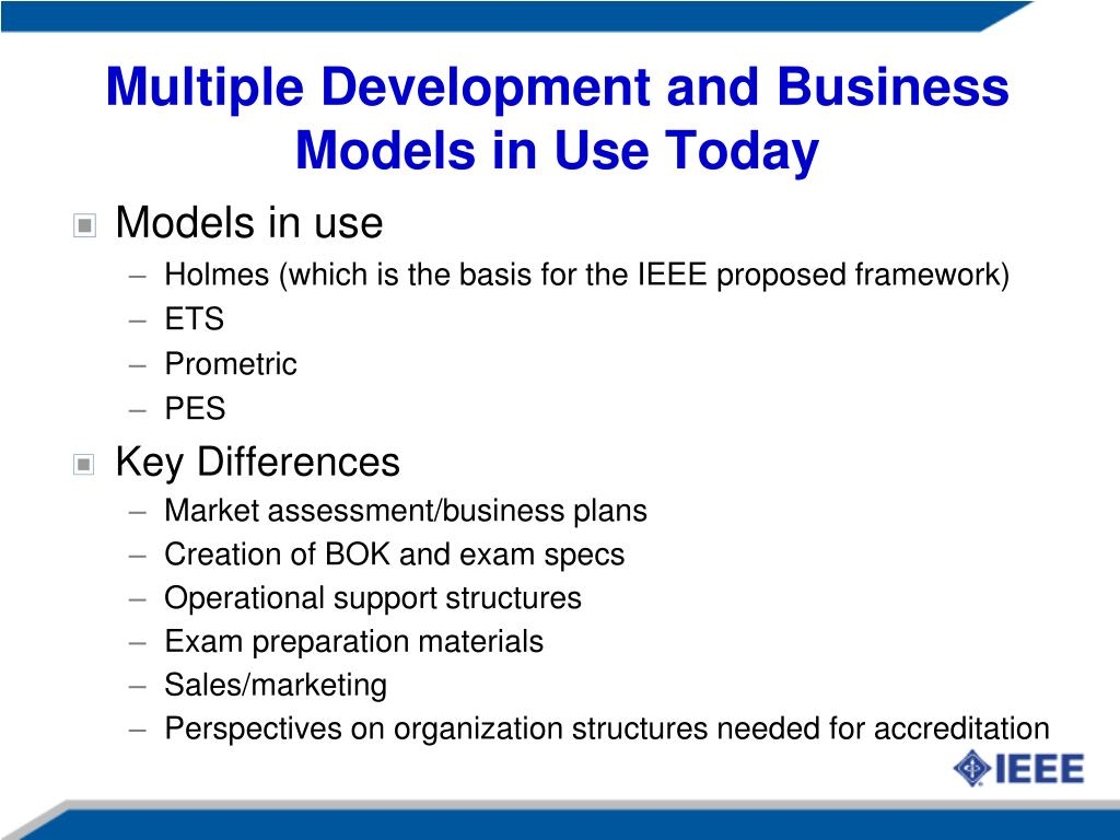 Multiple Development and Business Models in Use Today
