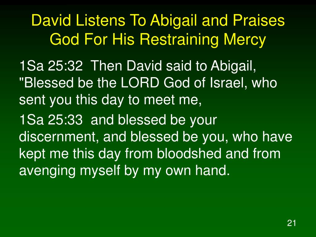 David Listens To Abigail and Praises God For His Restraining Mercy