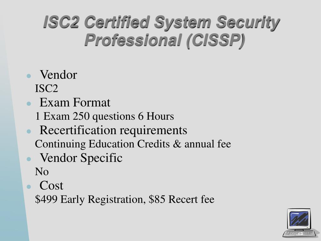 ISC2 Certified System Security Professional (CISSP)