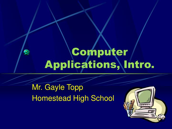 Computer applications intro