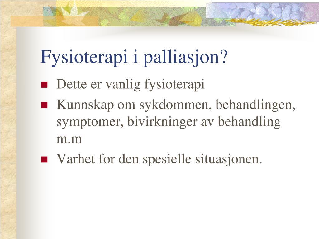 Fysioterapi i palliasjon?