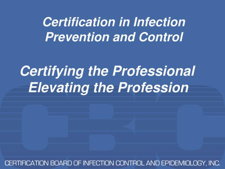 Certification in infection prevention and control