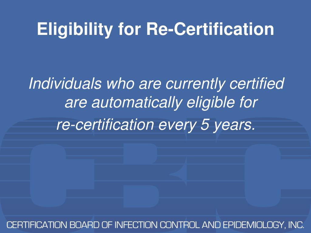 Eligibility for Re-Certification