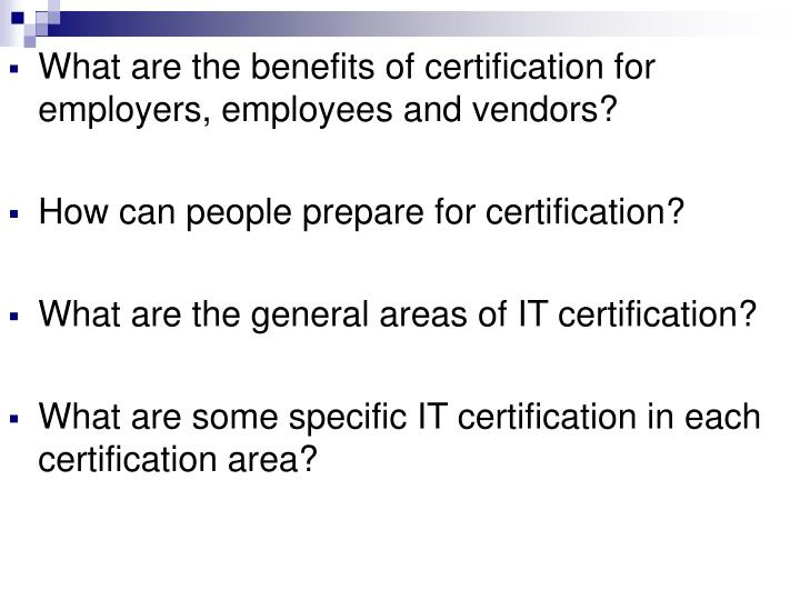 What are the benefits of certification for employers, employees and vendors?