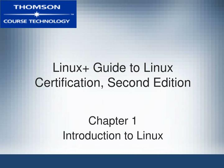 Linux guide to linux certification second edition