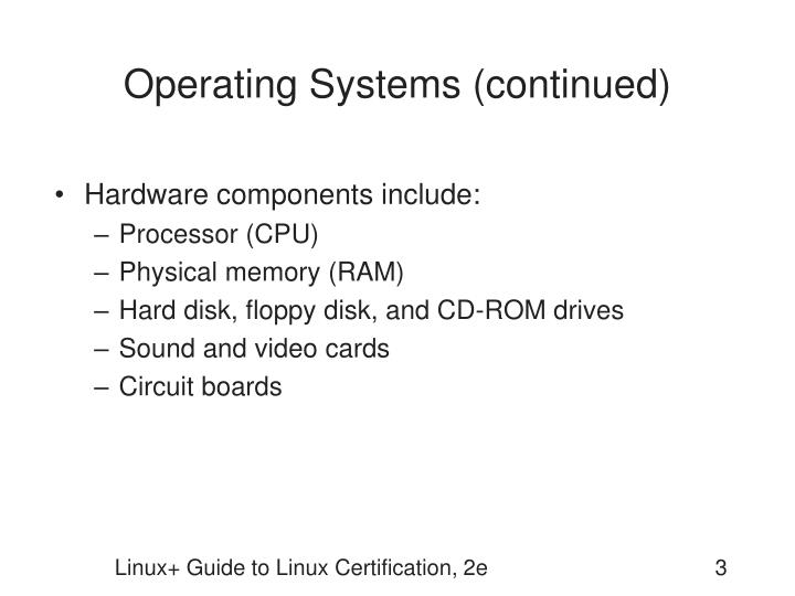 Operating systems continued