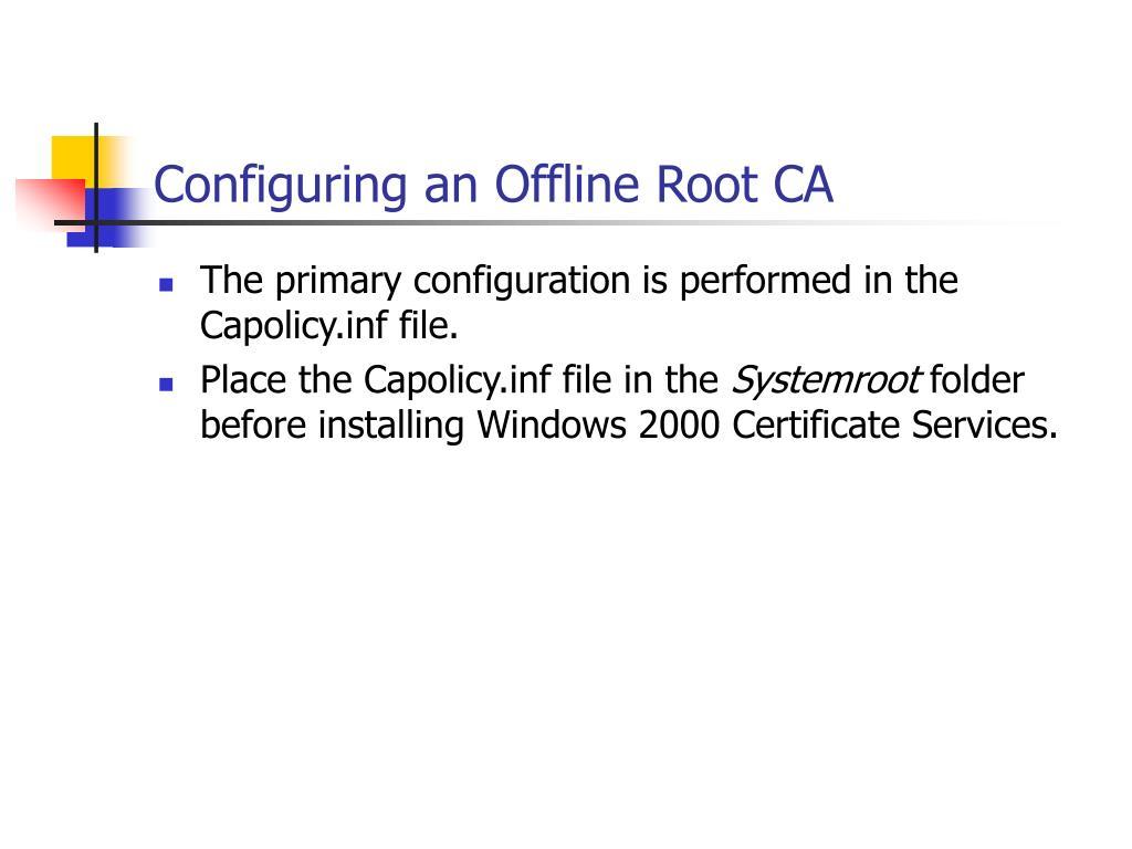 Configuring an Offline Root CA