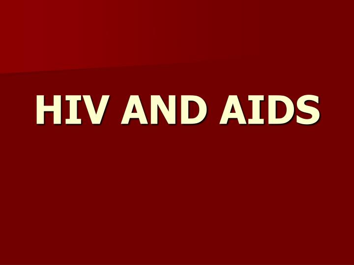 Hiv and aids l.jpg