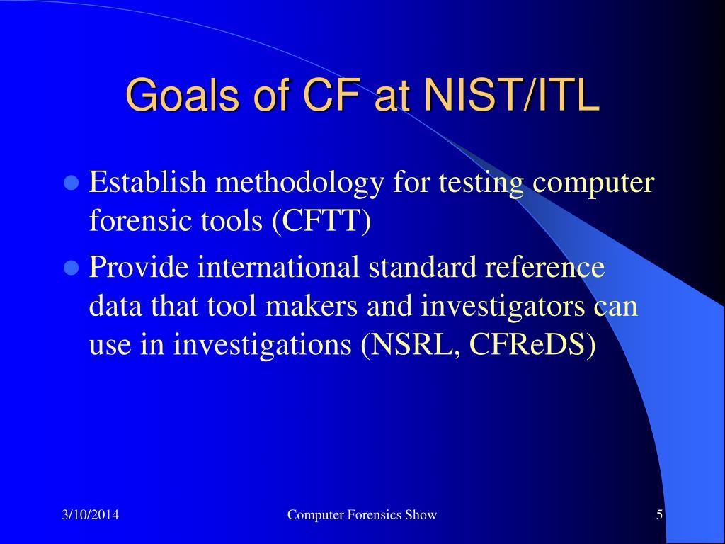 Goals of CF at NIST/ITL