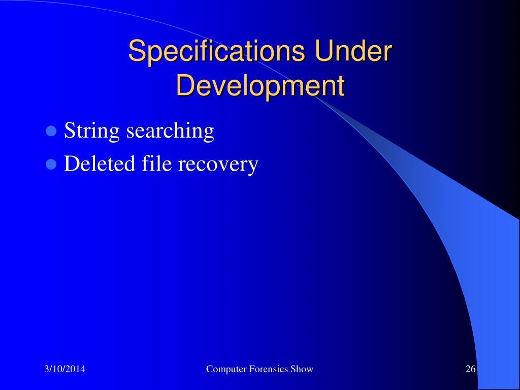 Specifications Under Development