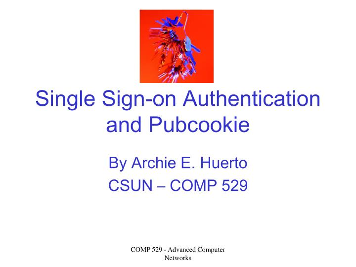 Single sign on authentication and pubcookie