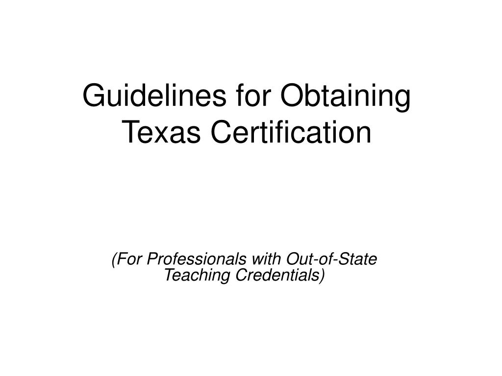 Guidelines for Obtaining Texas Certification