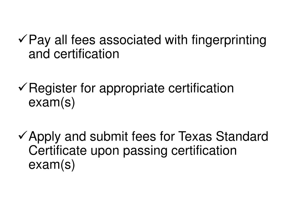 Pay all fees associated with fingerprinting and certification