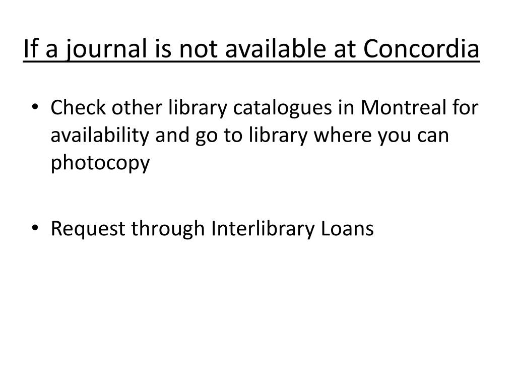 If a journal is not available at Concordia