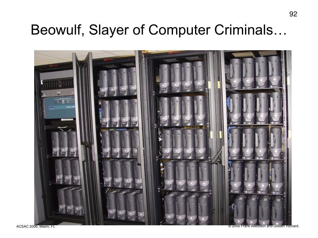 Beowulf, Slayer of Computer Criminals…