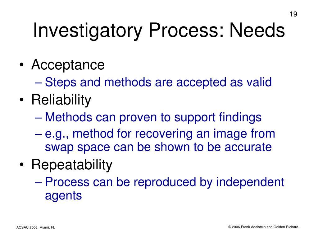 Investigatory Process: Needs