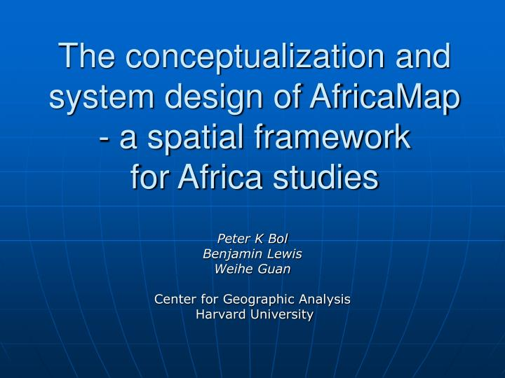 The conceptualization and system design of africamap a spatial framework for africa studies l.jpg
