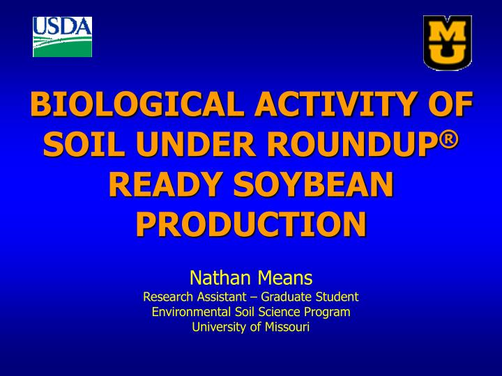 Biological activity of soil under roundup ready soybean production