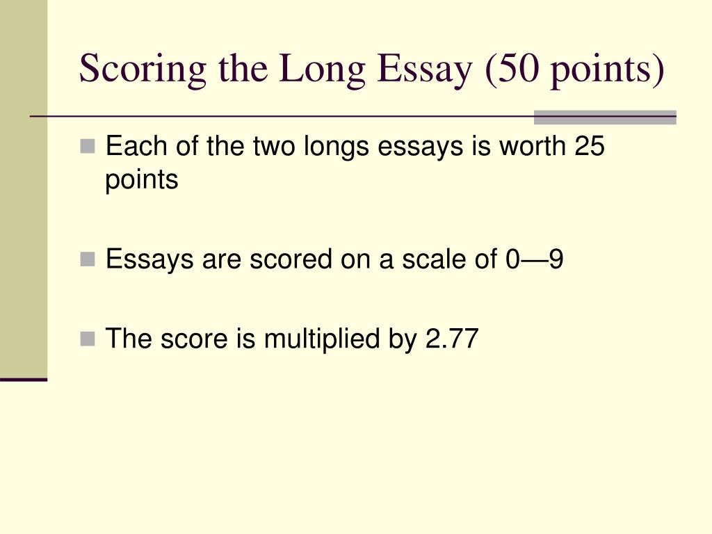 Scoring the Long Essay (50 points)