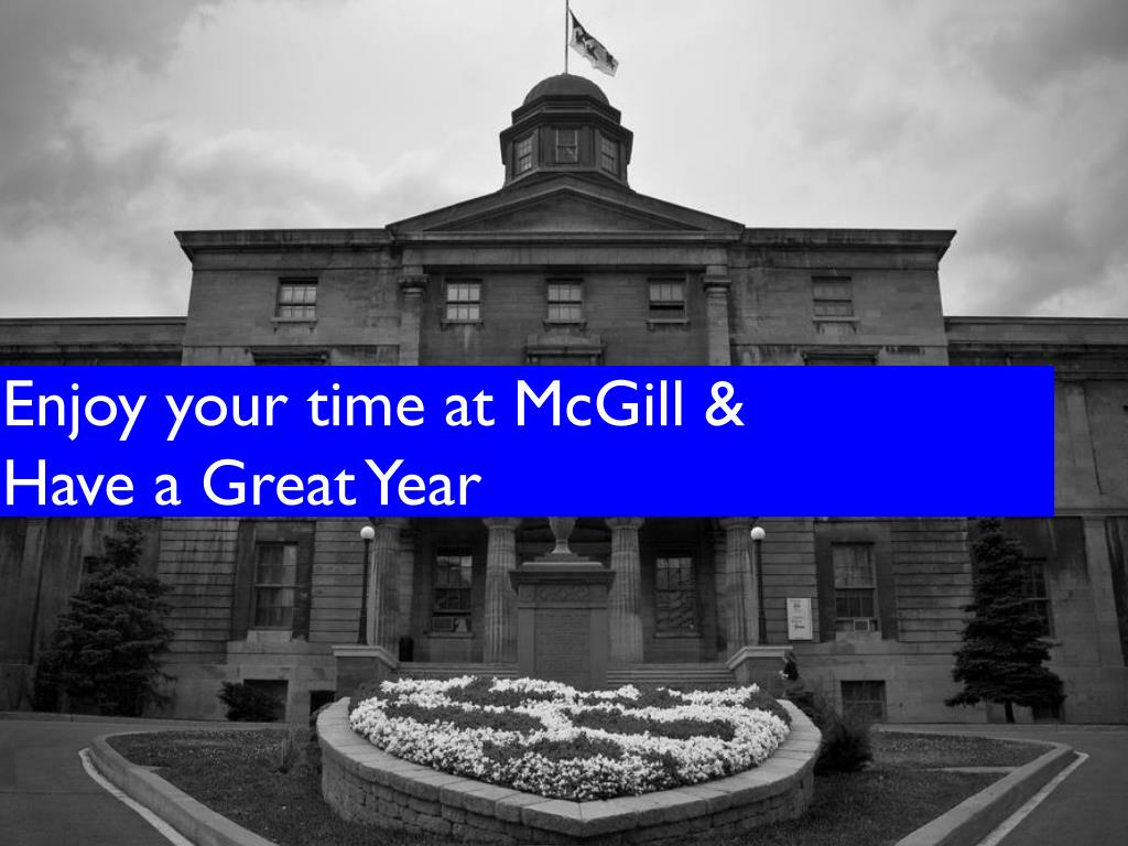 Enjoy your time at McGill &