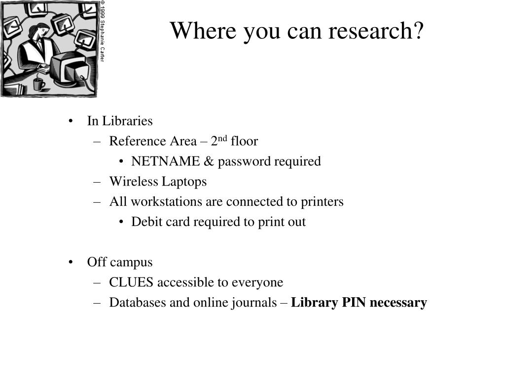Where you can research?