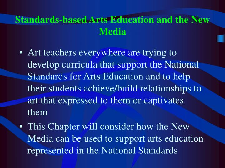 Standards based arts education and the new media