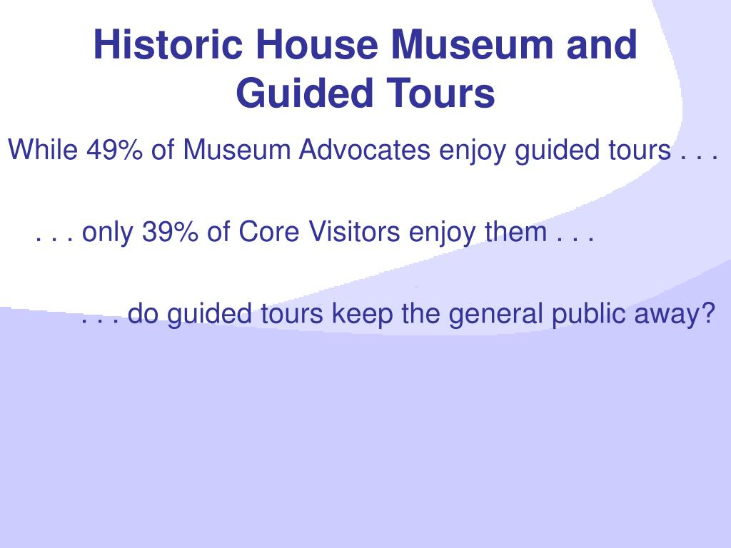 Historic House Museum and Guided Tours
