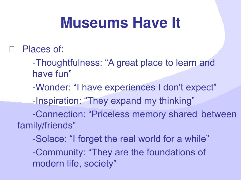 Museums Have It
