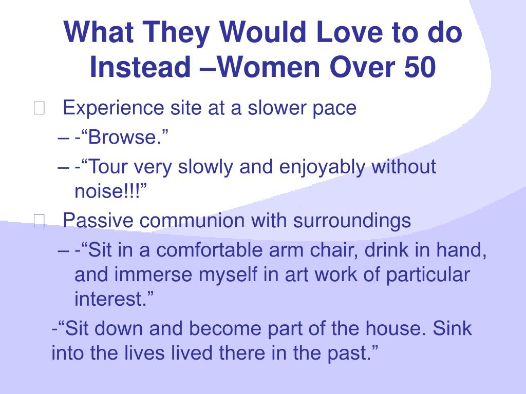 What They Would Love to do Instead –Women Over 50