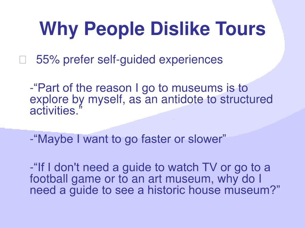 Why People Dislike Tours