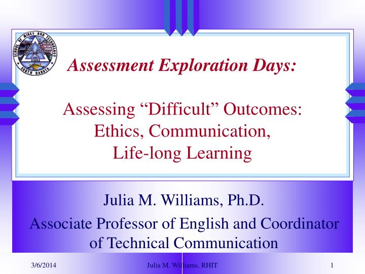 Assessment exploration days assessing difficult outcomes ethics communication life long learning
