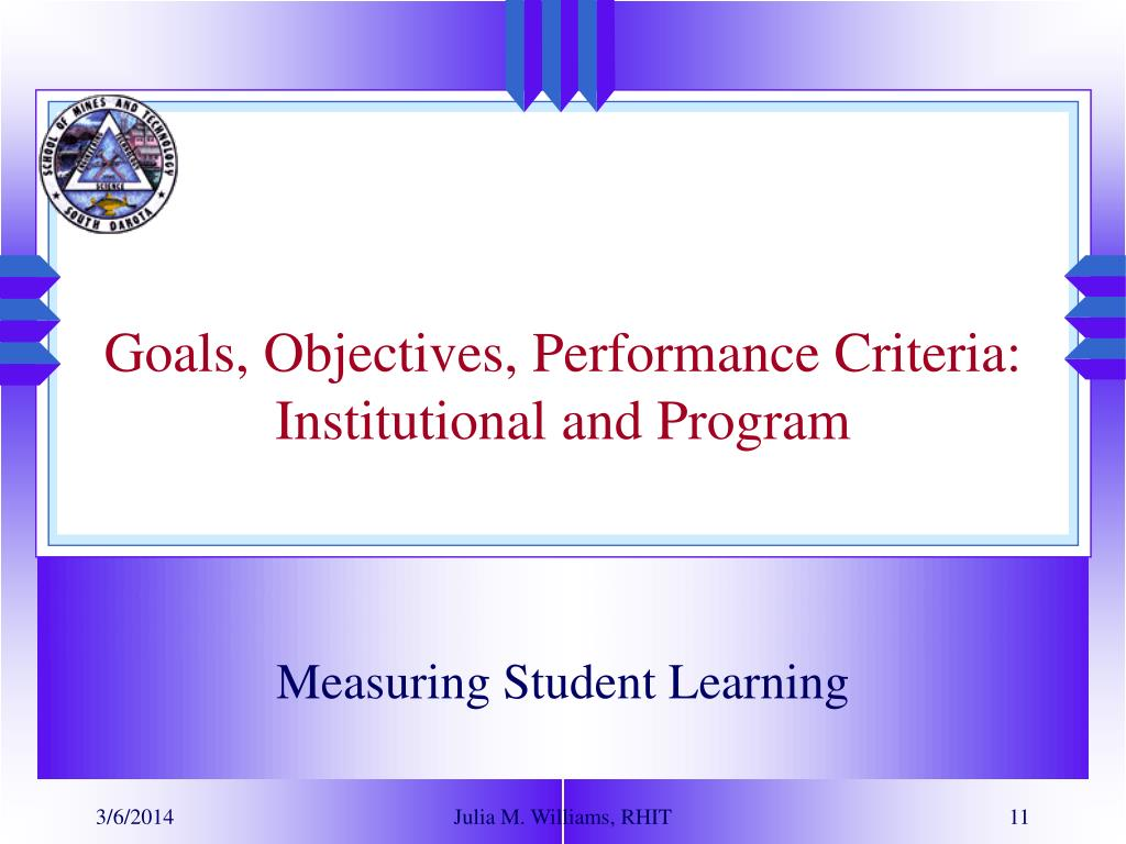 Goals, Objectives, Performance Criteria:  Institutional and Program