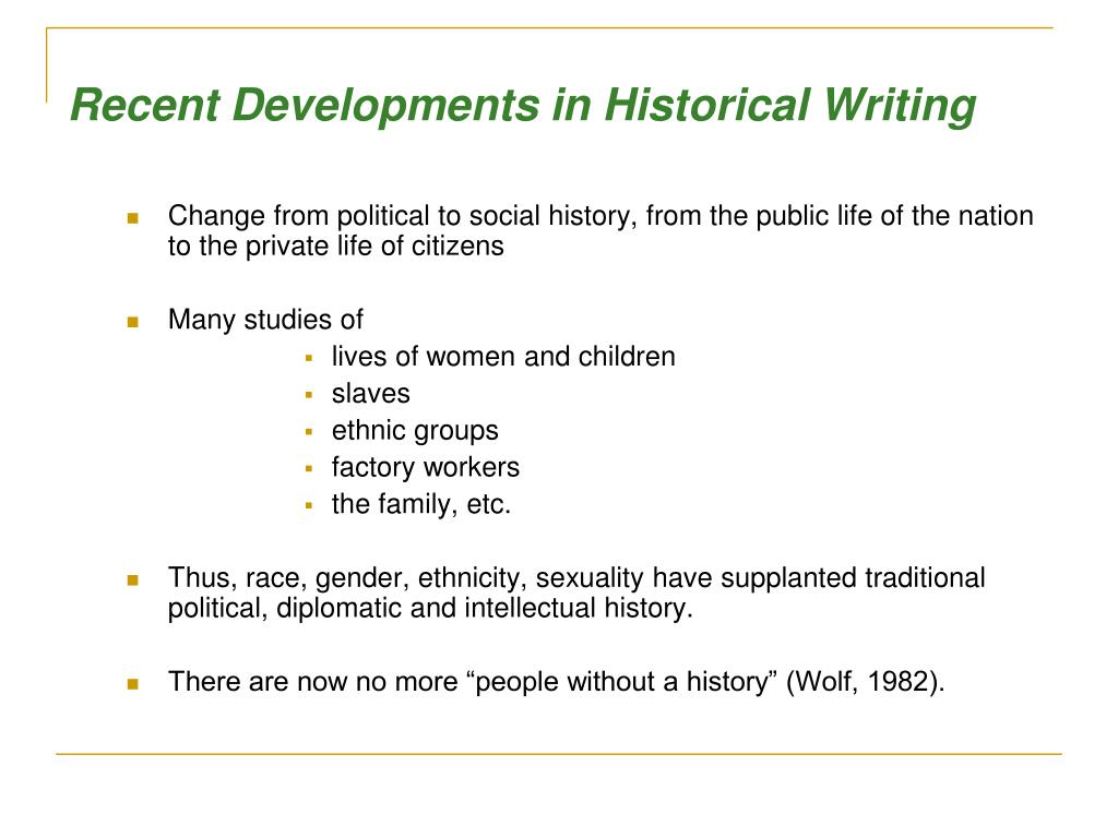 Recent Developments in Historical Writing