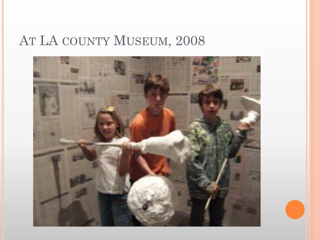 At LA county Museum, 2008