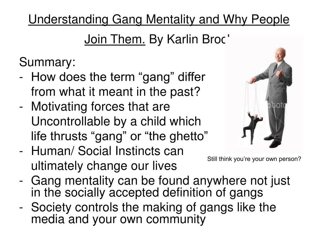 essays about why people join gangs Youth join gangs and why exists on how gangs form, and few gang prevention pro- which most people would go about joining an organiza.