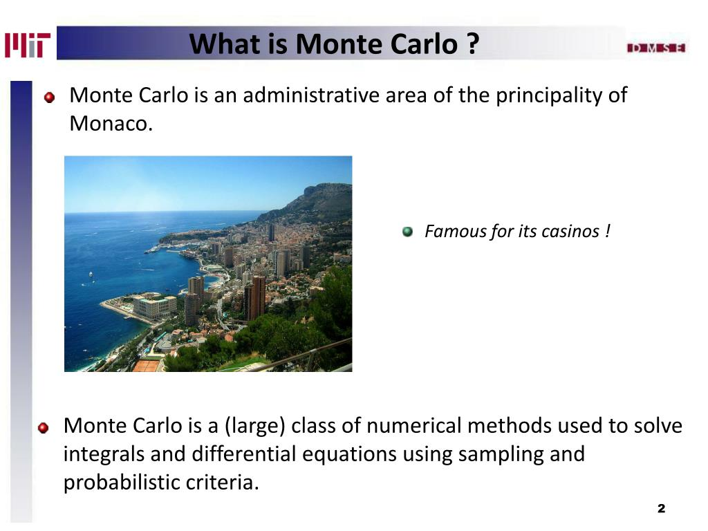 What is Monte Carlo ?