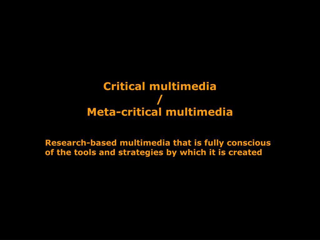 Critical multimedia