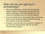 how can we use agency in archaeology